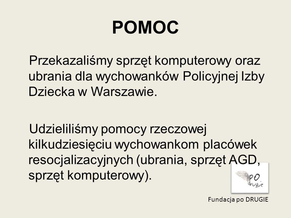 POMOC Fundacja po DRUGIE Przekazaliśmy sprzęt komputerowy oraz ubrania dla wychowanków Policyjnej Izby Dziecka w Warszawie.