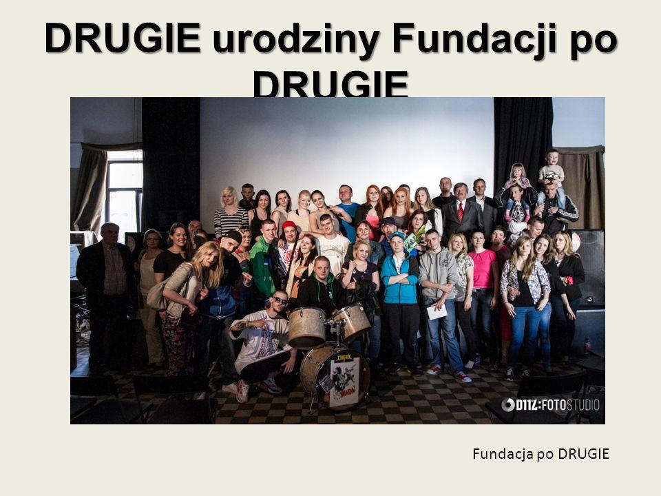 DRUGIE urodziny Fundacji po DRUGIE Fundacja po DRUGIE