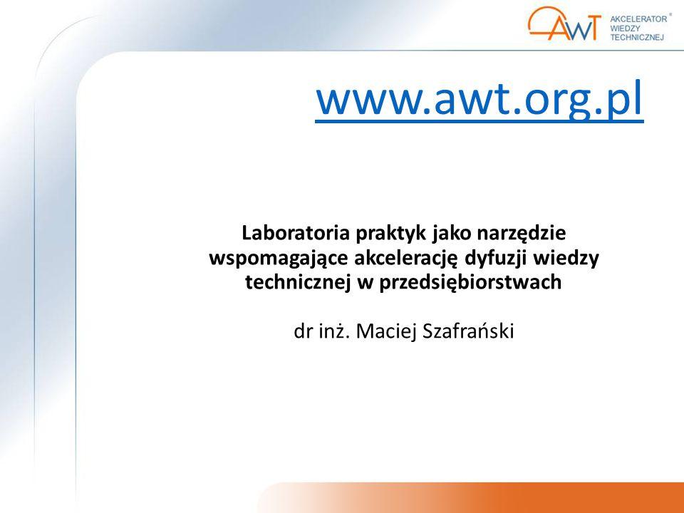 Laboratoria praktyk jako narzędzie wspomagające akcelerację dyfuzji wiedzy technicznej w przedsiębiorstwach dr inż.
