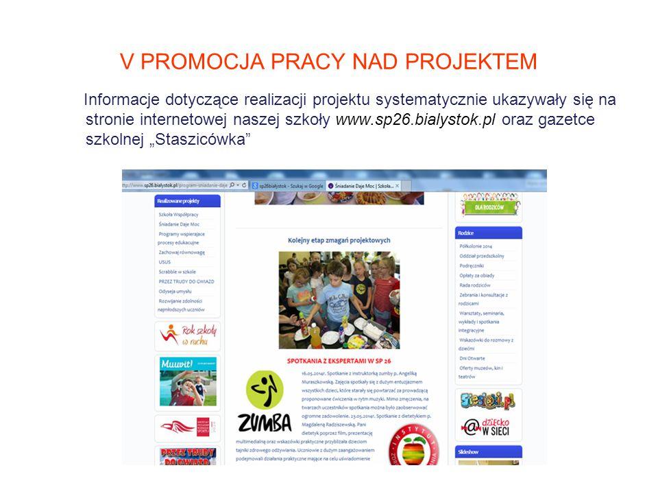 V PROMOCJA PRACY NAD PROJEKTEM Informacje dotyczące realizacji projektu systematycznie ukazywały się na stronie internetowej naszej szkoły www.sp26.bi
