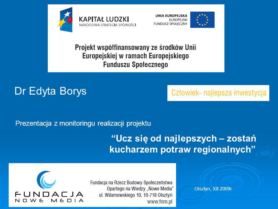 Opracowanie dystrybuowane bezpłatnie Projekt zrealizowano na podstawie umowy zawartej z Wojewódzkim Urzędem Pracy w Olsztynie www.fnm.plwww.fnm.pl, www.kucharzpr.fnm.plwww.kucharzpr.fnm.pl