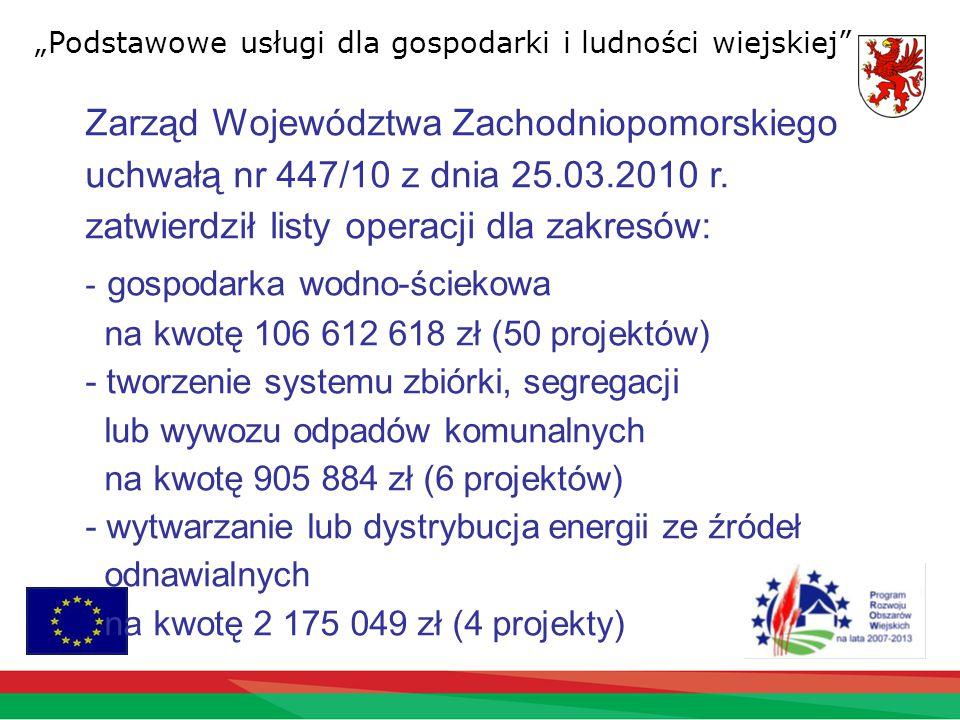 Zarząd Województwa Zachodniopomorskiego uchwałą nr 447/10 z dnia 25.03.2010 r.
