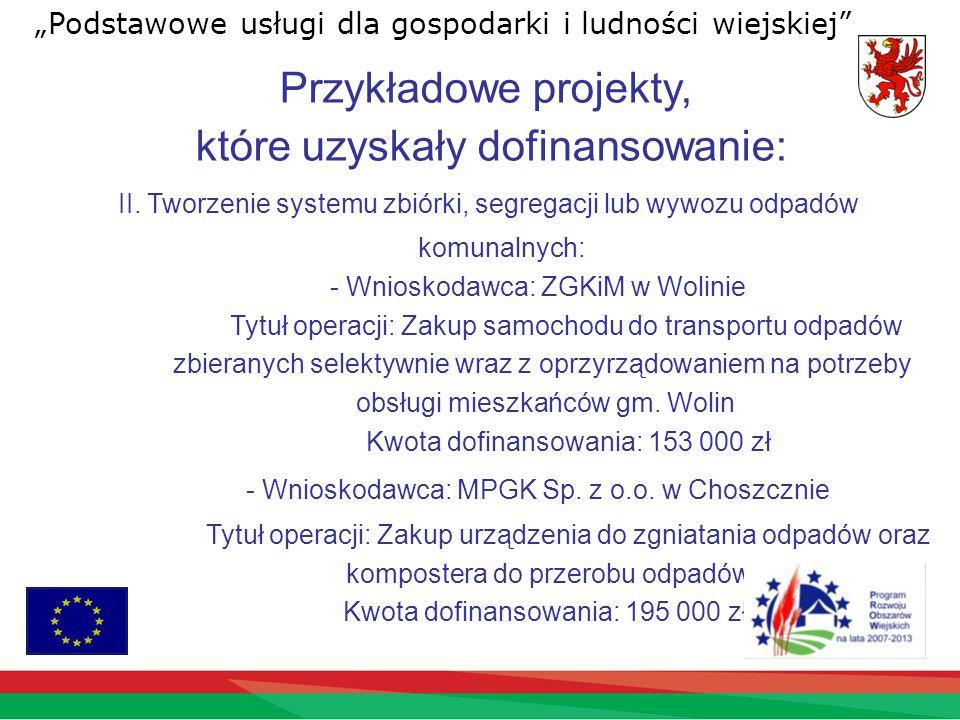 Przykładowe projekty, które uzyskały dofinansowanie: II.