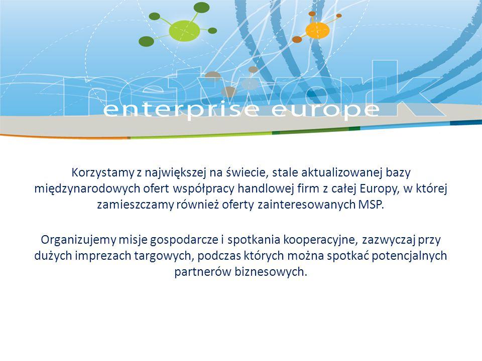 Korzystamy z największej na świecie, stale aktualizowanej bazy międzynarodowych ofert współpracy handlowej firm z całej Europy, w której zamieszczamy również oferty zainteresowanych MSP.