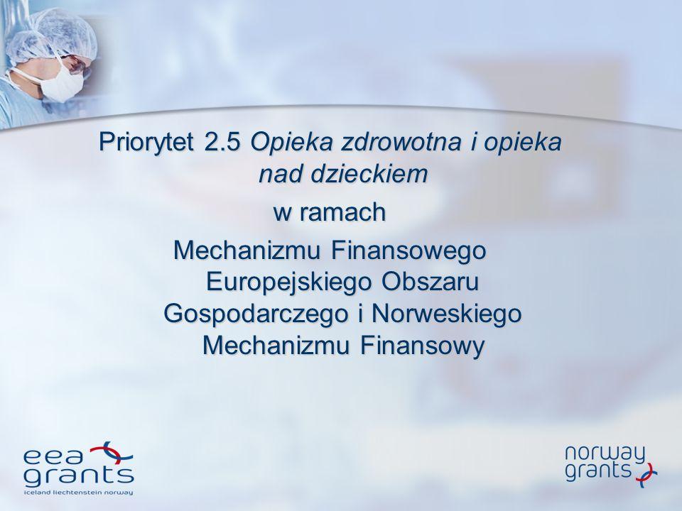 Priorytet 2.5 Opieka zdrowotna i opieka nad dzieckiem w ramach Mechanizmu Finansowego Europejskiego Obszaru Gospodarczego i Norweskiego Mechanizmu Fin