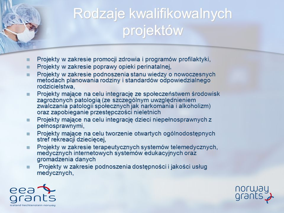 Rodzaje kwalifikowalnych projektów Projekty w zakresie promocji zdrowia i programów profilaktyki, Projekty w zakresie promocji zdrowia i programów pro
