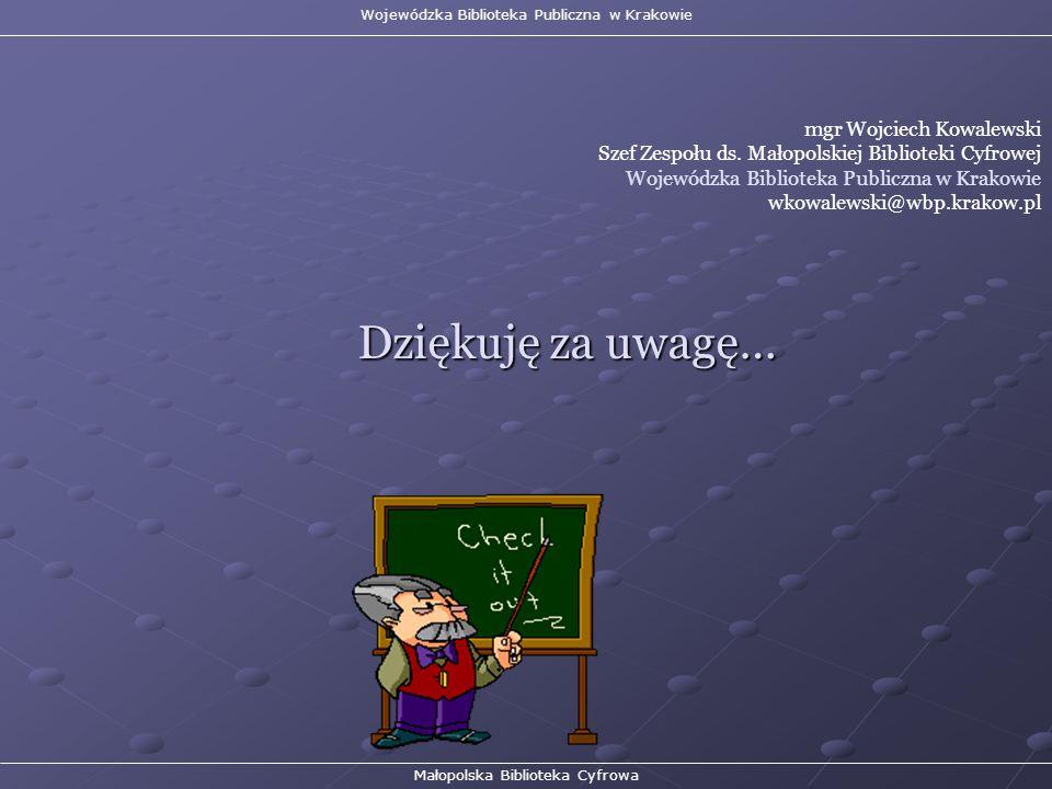 Dziękuję za uwagę… mgr Wojciech Kowalewski Szef Zespołu ds.