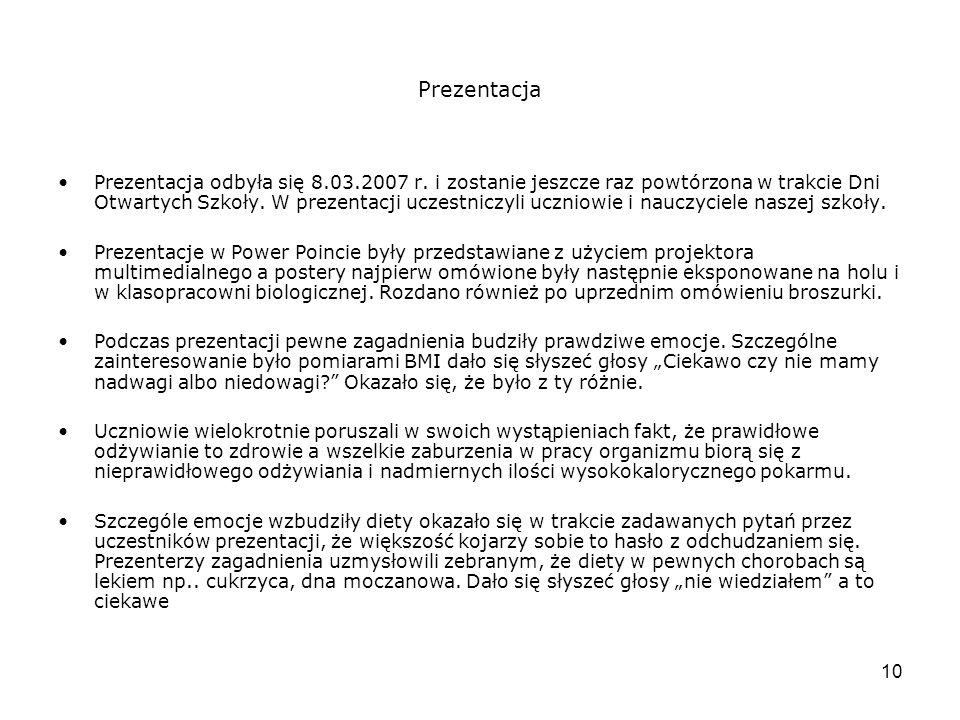 10 Prezentacja Prezentacja odbyła się 8.03.2007 r.