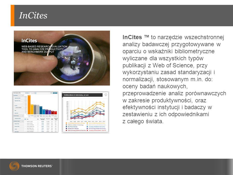 InCites InCites ™ to narzędzie wszechstronnej analizy badawczej przygotowywane w oparciu o wskaźniki bibliometryczne wyliczane dla wszystkich typów publikacji z Web of Science, przy wykorzystaniu zasad standaryzacji i normalizacji, stosowanym m.in.