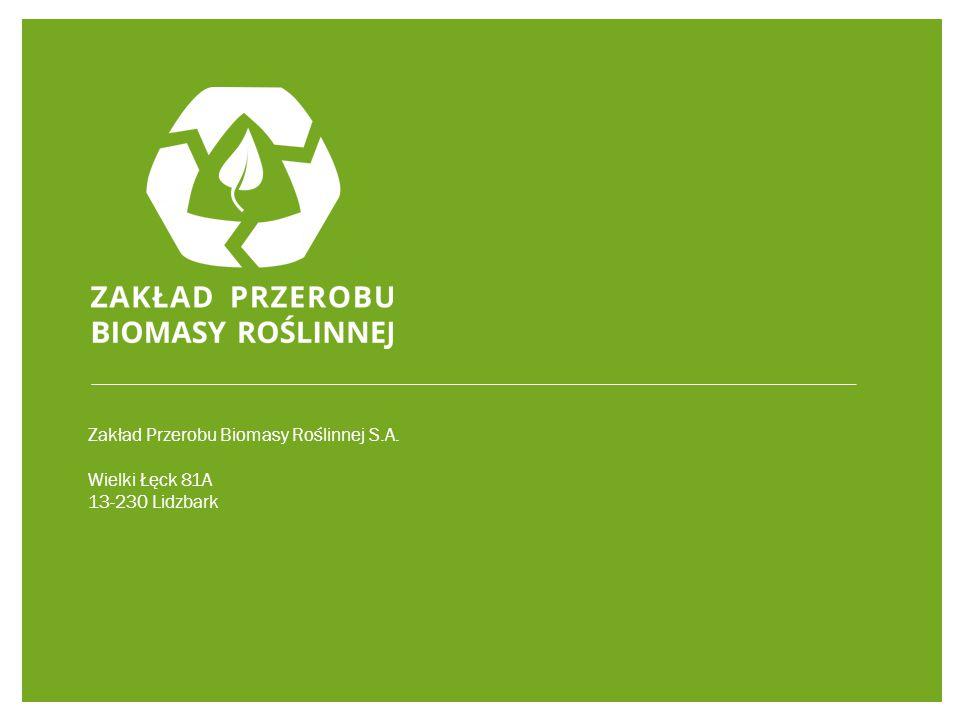 Zakład Przerobu Biomasy Roślinnej S.A. Wielki Łęck 81A 13-230 Lidzbark