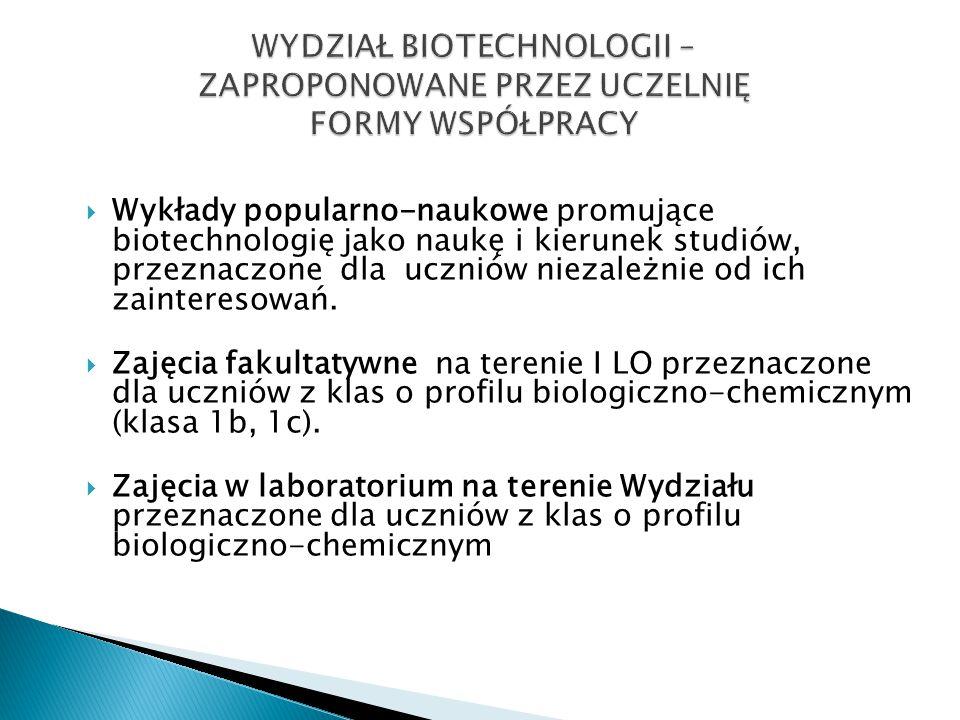  Wykłady popularno-naukowe promujące biotechnologię jako naukę i kierunek studiów, przeznaczone dla uczniów niezależnie od ich zainteresowań.