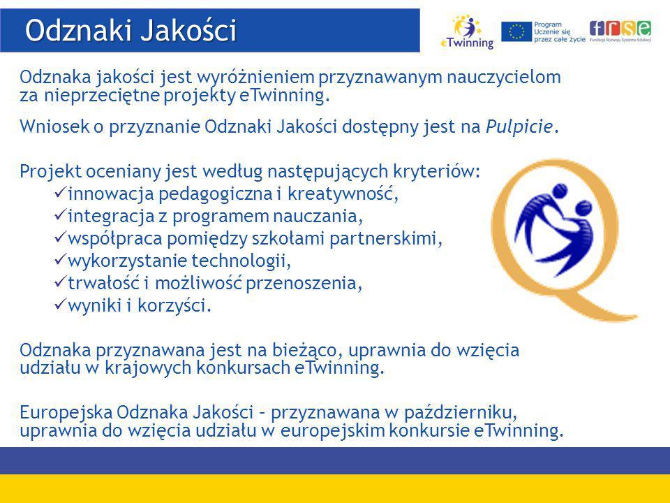 Odznaki Jakości Odznaki Jakości Odznaka jakości jest wyróżnieniem przyznawanym nauczycielom za nieprzeciętne projekty eTwinning.