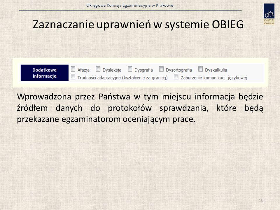 Okręgowa Komisja Egzaminacyjna w Krakowie Zaznaczanie uprawnień w systemie OBIEG Wprowadzona przez Państwa w tym miejscu informacja będzie źródłem dan