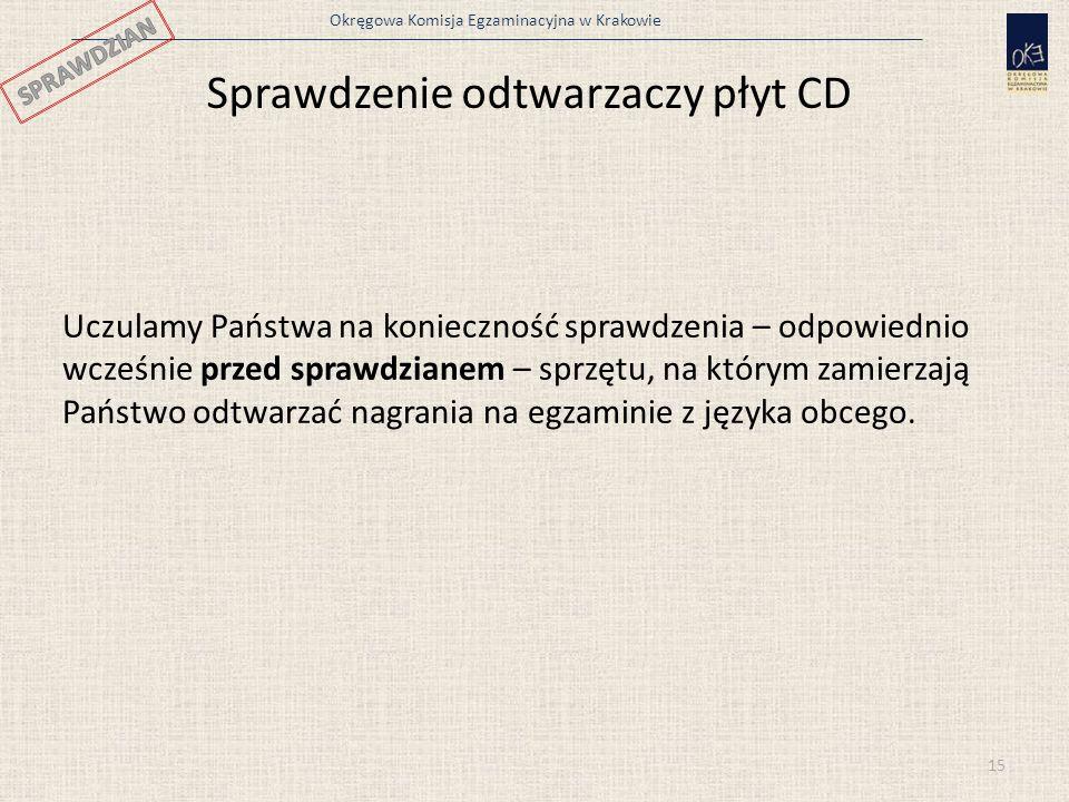 Okręgowa Komisja Egzaminacyjna w Krakowie Uczulamy Państwa na konieczność sprawdzenia – odpowiednio wcześnie przed sprawdzianem – sprzętu, na którym z