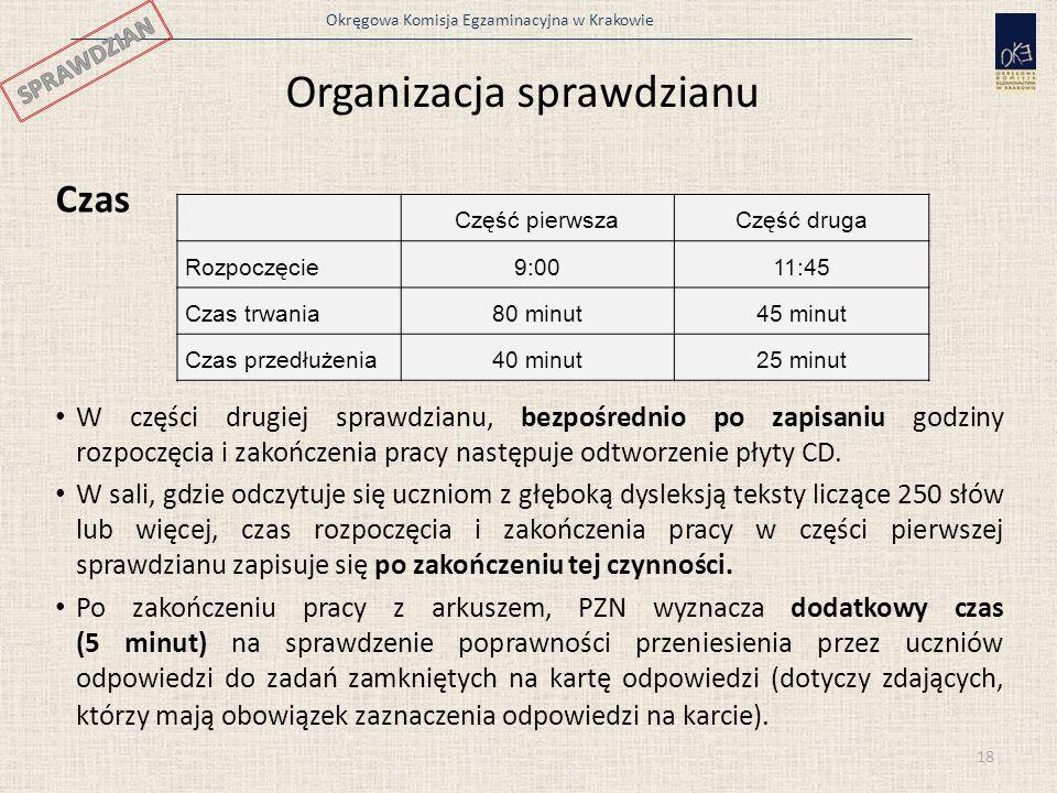 Okręgowa Komisja Egzaminacyjna w Krakowie Organizacja sprawdzianu Czas W części drugiej sprawdzianu, bezpośrednio po zapisaniu godziny rozpoczęcia i z