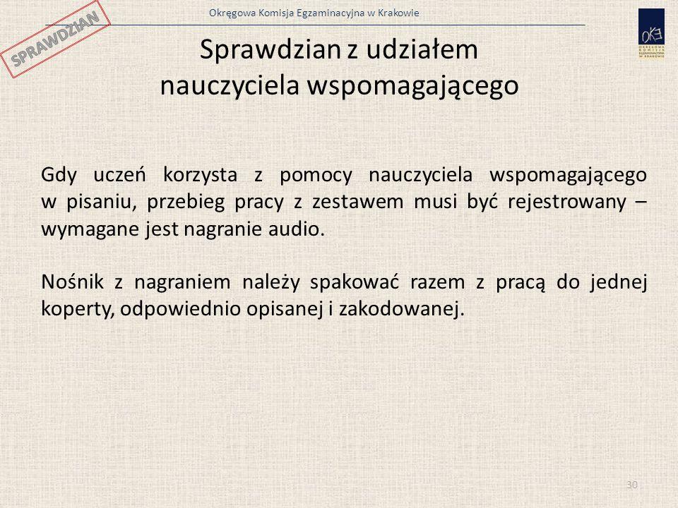Okręgowa Komisja Egzaminacyjna w Krakowie Gdy uczeń korzysta z pomocy nauczyciela wspomagającego w pisaniu, przebieg pracy z zestawem musi być rejestr
