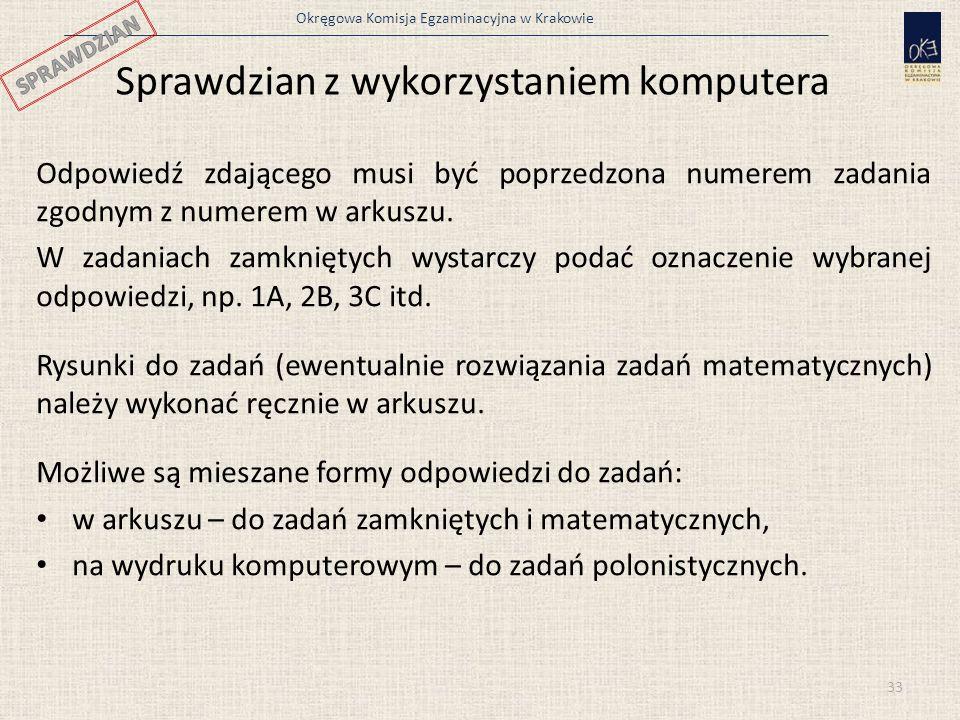 Okręgowa Komisja Egzaminacyjna w Krakowie Odpowiedź zdającego musi być poprzedzona numerem zadania zgodnym z numerem w arkuszu. W zadaniach zamkniętyc
