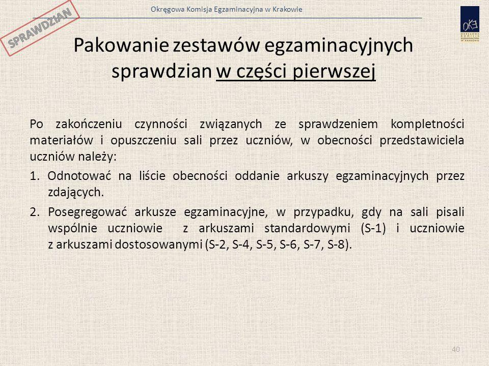 Okręgowa Komisja Egzaminacyjna w Krakowie Pakowanie zestawów egzaminacyjnych sprawdzian w części pierwszej Po zakończeniu czynności związanych ze spra