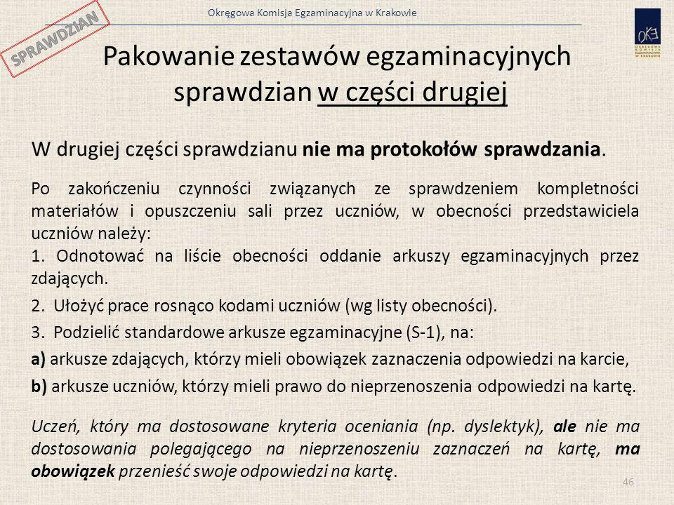 Okręgowa Komisja Egzaminacyjna w Krakowie Pakowanie zestawów egzaminacyjnych sprawdzian w części drugiej W drugiej części sprawdzianu nie ma protokołó