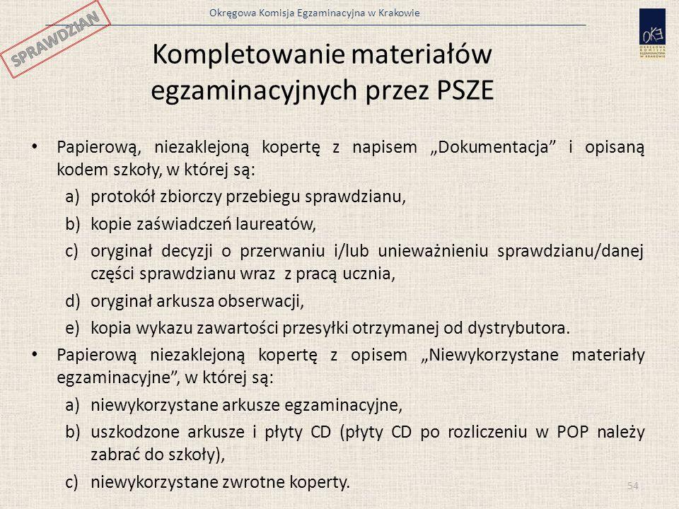 """Okręgowa Komisja Egzaminacyjna w Krakowie 54 Kompletowanie materiałów egzaminacyjnych przez PSZE Papierową, niezaklejoną kopertę z napisem """"Dokumentac"""
