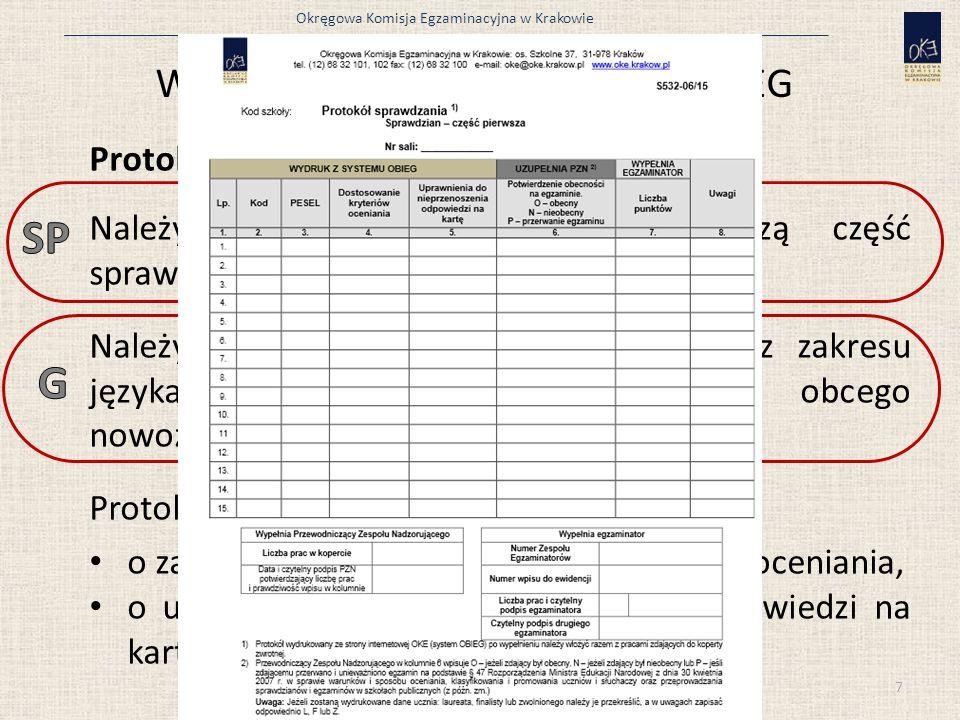 Okręgowa Komisja Egzaminacyjna w Krakowie Zaznaczanie uprawnień w systemie OBIEG Przed wydrukowaniem protokołów sprawdzania należy sprawdzić w systemie OBIEG, czy wszyscy uczniowie mają zaznaczoną odpowiednią informację: To dostosowanie przysługuje uczniom, u których stwierdzono: afazję dysleksję dysortografię dyskalkulię – na matematyce trudności adaptacyjne (wcześniejsze kształcenie za granicą) – na języku polskim, zaburzenie komunikacji językowej – na języku polskim i języku obcym.
