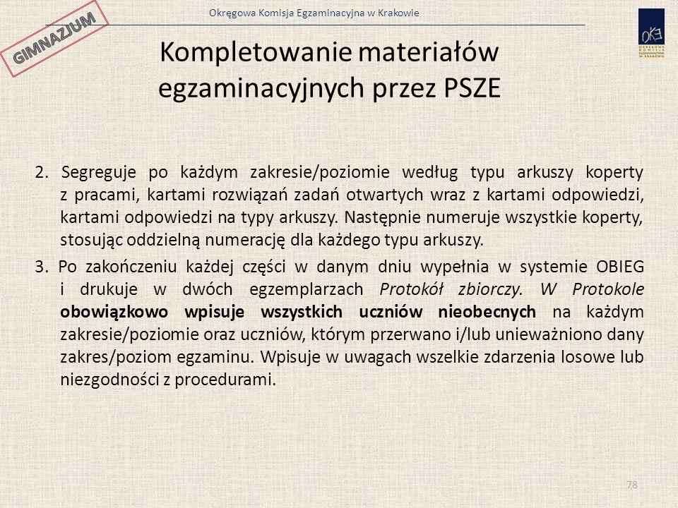 Okręgowa Komisja Egzaminacyjna w Krakowie 78 2. Segreguje po każdym zakresie/poziomie według typu arkuszy koperty z pracami, kartami rozwiązań zadań o