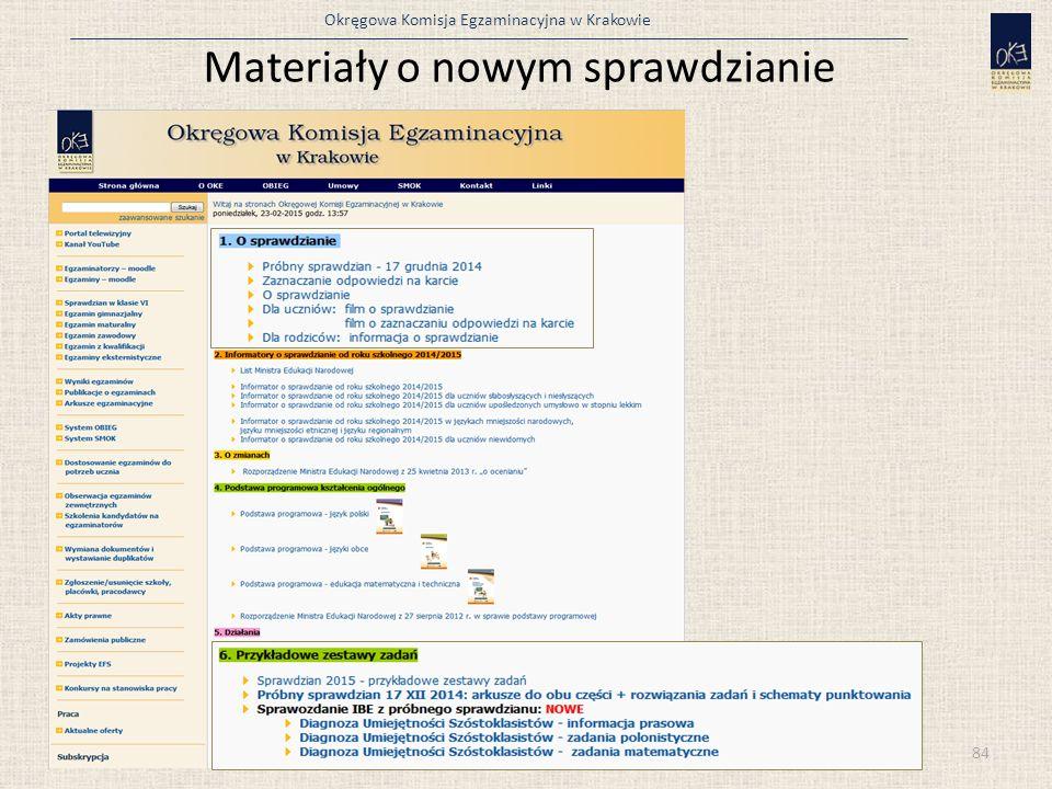 Okręgowa Komisja Egzaminacyjna w Krakowie Materiały o nowym sprawdzianie 84