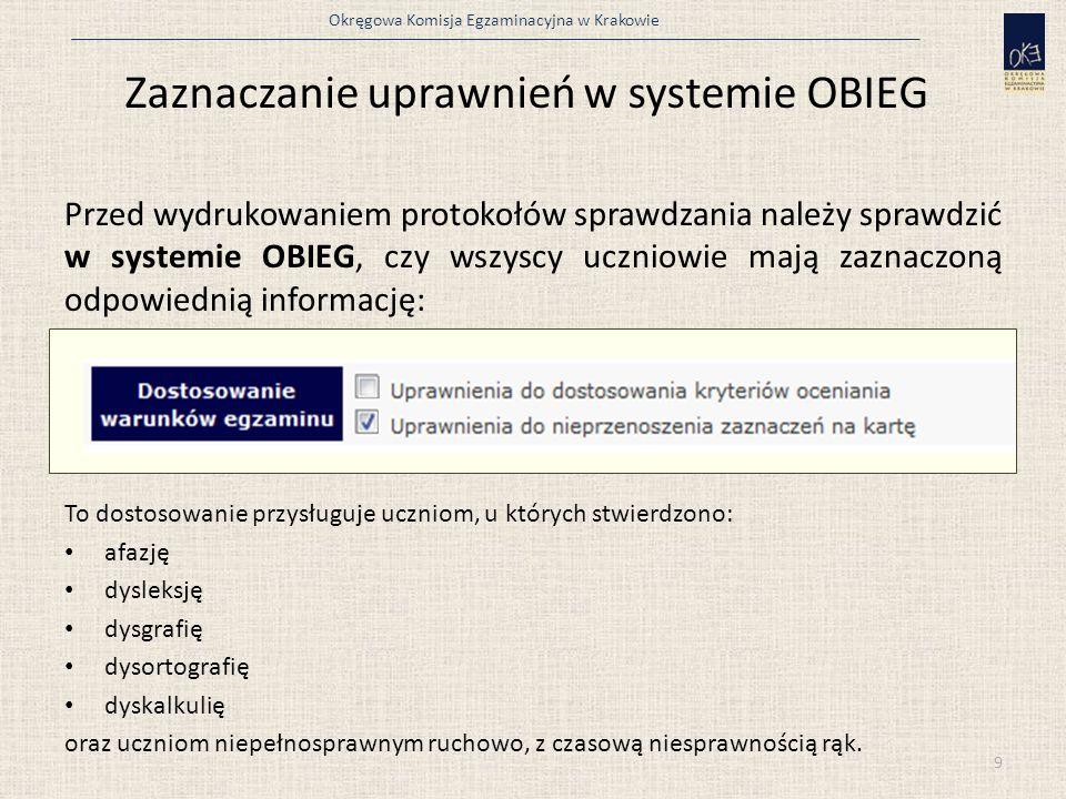 Okręgowa Komisja Egzaminacyjna w Krakowie Zaznaczanie uprawnień w systemie OBIEG Przed wydrukowaniem protokołów sprawdzania należy sprawdzić w systemi