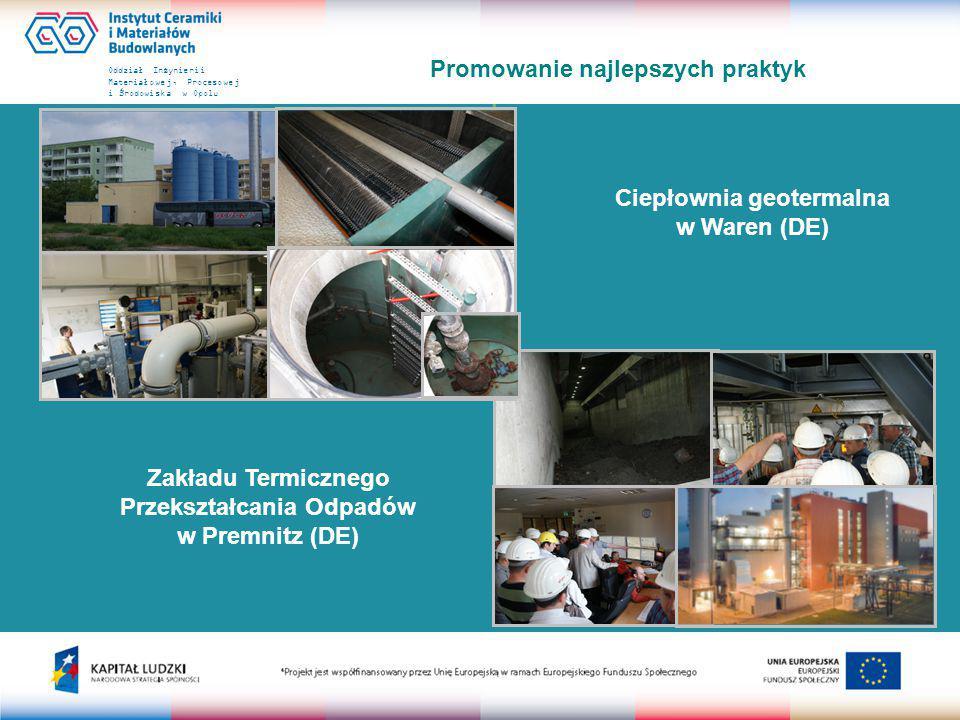 Oddział Inżynierii Materiałowej, Procesowej i Środowiska w Opolu Promowanie najlepszych praktyk Elektrociepłownia na biomasę w Neustrelitz (DE) Kotłownia na biomasę Knežice (CZ)