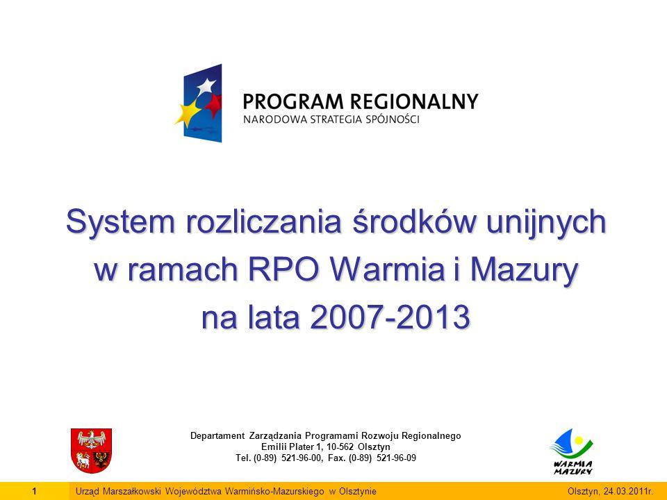 System rozliczania środków unijnych w ramach RPO Warmia i Mazury na lata 2007-2013 Departament Zarządzania Programami Rozwoju Regionalnego Emilii Plat