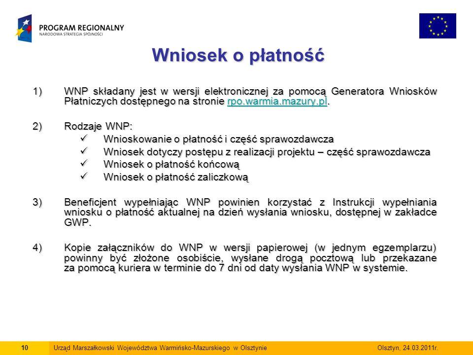 Wniosek o płatność 1)WNP składany jest w wersji elektronicznej za pomocą Generatora Wniosków Płatniczych dostępnego na stronie rpo.warmia.mazury.pl. r