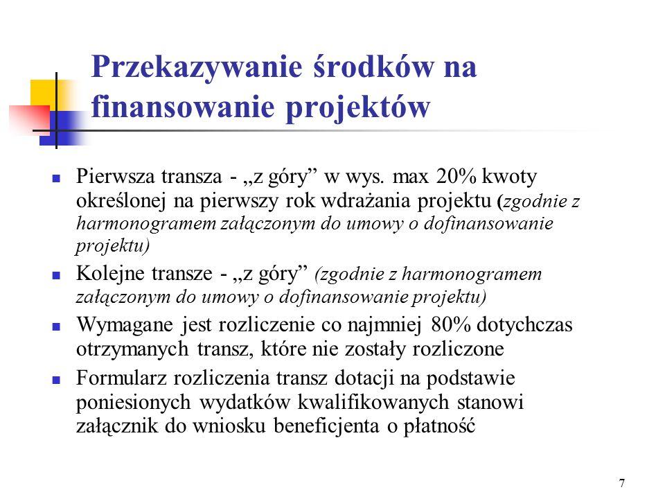 """7 Przekazywanie środków na finansowanie projektów Pierwsza transza - """"z góry w wys."""
