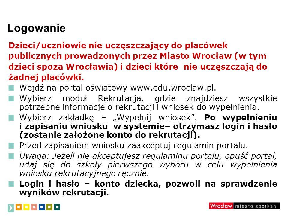 Logowanie Dzieci/uczniowie nie uczęszczający do placówek publicznych prowadzonych przez Miasto Wrocław (w tym dzieci spoza Wrocławia) i dzieci które nie uczęszczają do żadnej placówki.