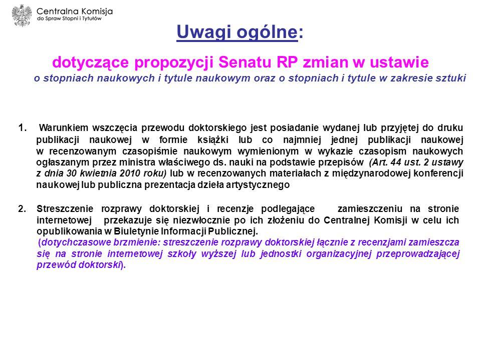 Uwagi ogólne: dotyczące propozycji Senatu RP zmian w ustawie o stopniach naukowych i tytule naukowym oraz o stopniach i tytule w zakresie sztuki 1.
