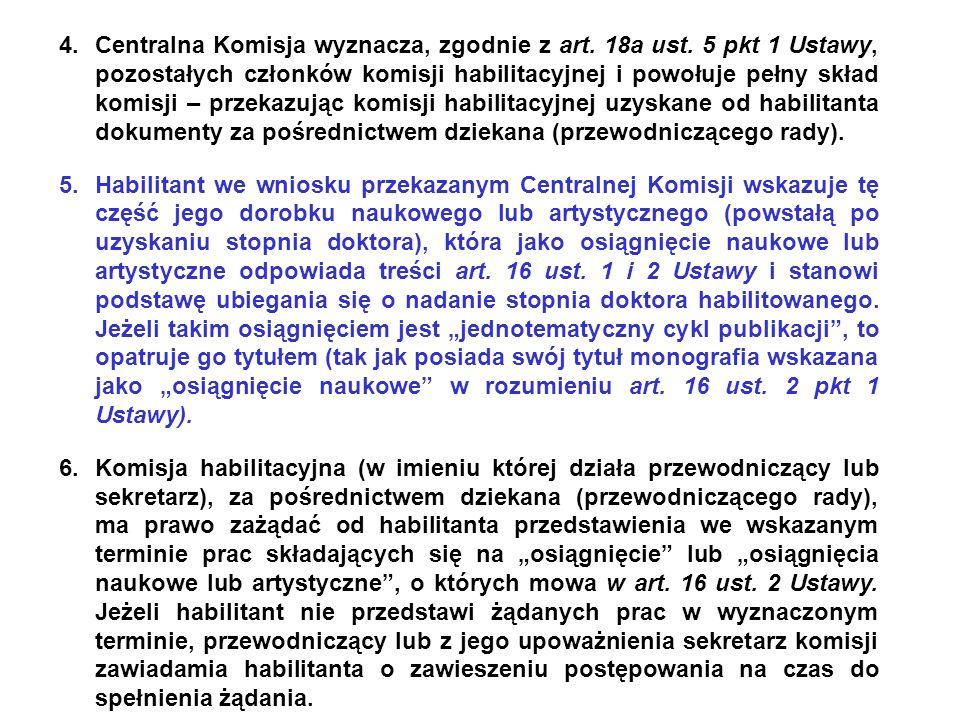 4.Centralna Komisja wyznacza, zgodnie z art.18a ust.