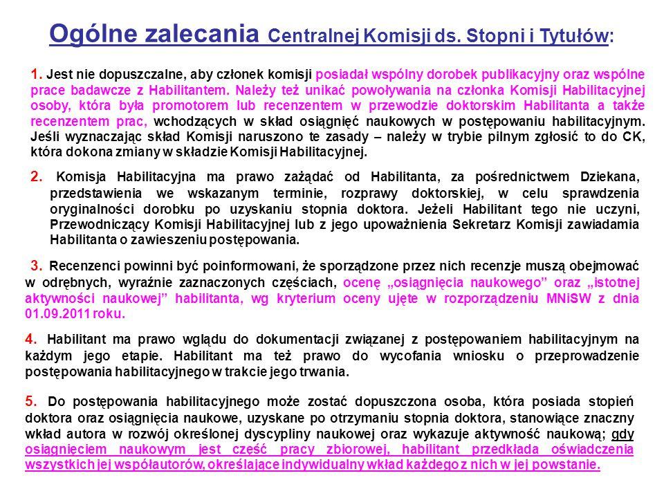 Ogólne zalecania Centralnej Komisji ds.Stopni i Tytułów: 2.