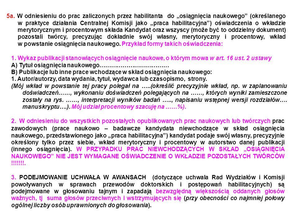 """5a. W odniesieniu do prac zaliczonych przez habilitanta do """"osiągnięcia naukowego"""" (określanego w praktyce działania Centralnej Komisji jako """"praca ha"""