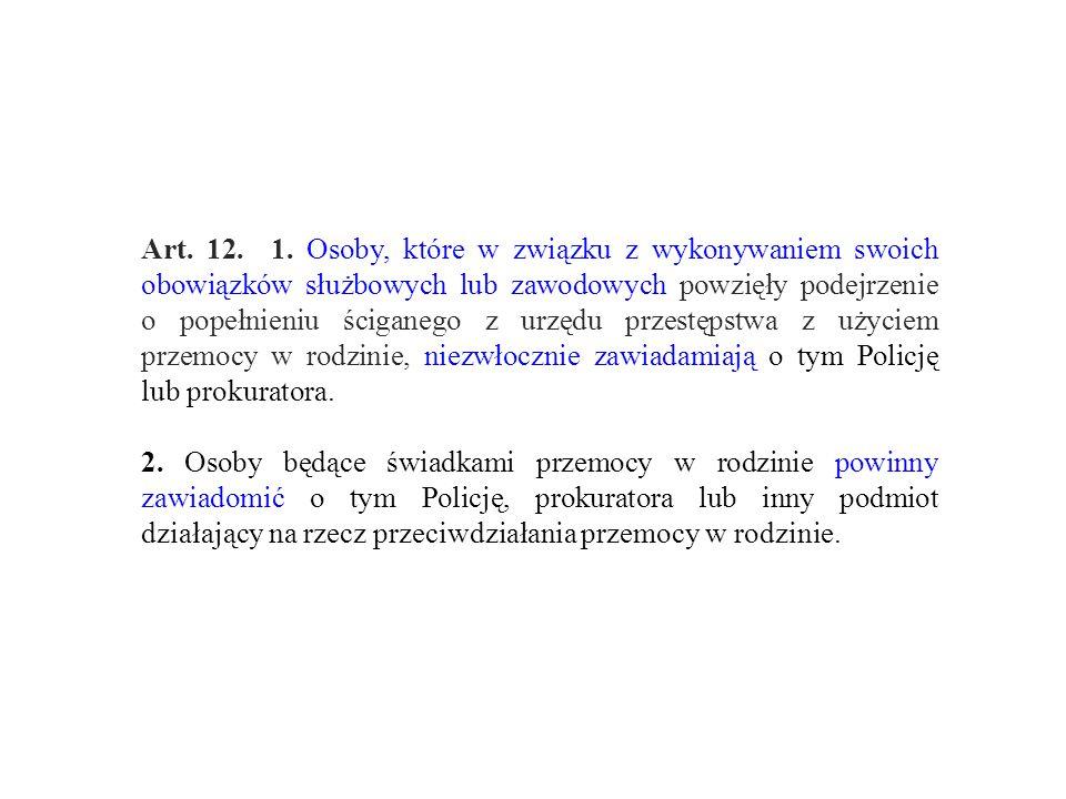 Art. 12. 1. Osoby, które w związku z wykonywaniem swoich obowiązków służbowych lub zawodowych powzięły podejrzenie o popełnieniu ściganego z urzędu pr