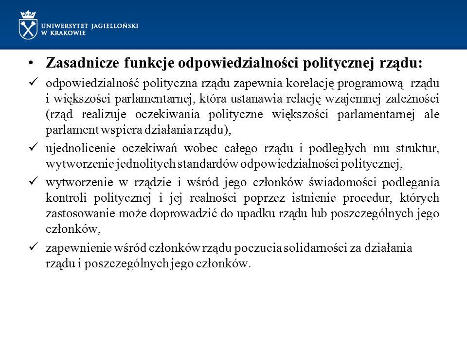 Zasadnicze funkcje odpowiedzialności politycznej rządu: odpowiedzialność polityczna rządu zapewnia korelację programową rządu i większości parlamentar