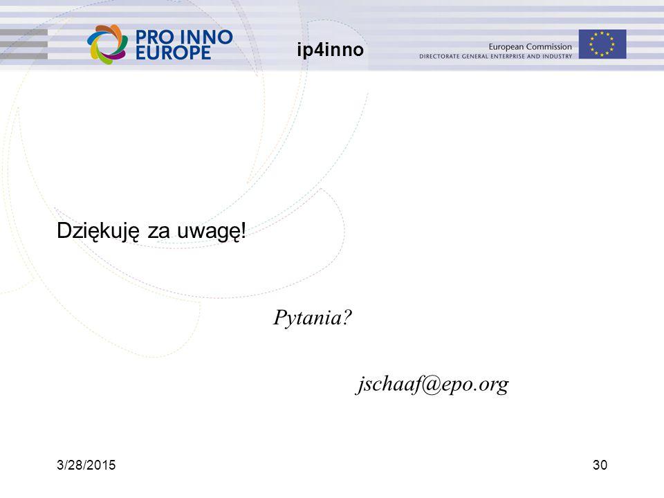 ip4inno 3/28/201530 Dziękuję za uwagę! jschaaf@epo.org Pytania