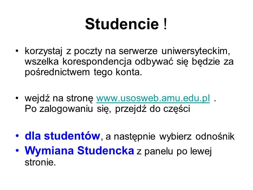 Studencie ! korzystaj z poczty na serwerze uniwersyteckim, wszelka korespondencja odbywać się będzie za pośrednictwem tego konta. wejdź na stronę www.