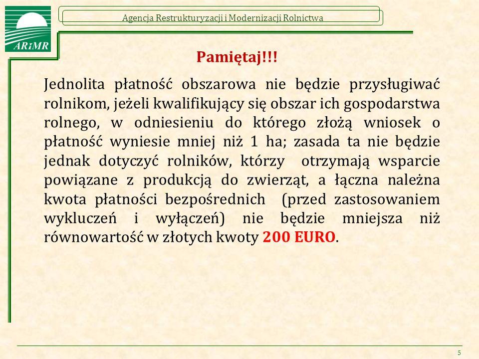 Agencja Restrukturyzacji i Modernizacji Rolnictwa Pamiętaj!!! Jednolita płatność obszarowa nie będzie przysługiwać rolnikom, jeżeli kwalifikujący się