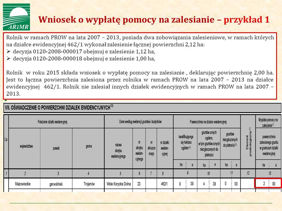 Agencja Restrukturyzacji i Modernizacji Rolnictwa Wniosek o wypłatę pomocy na zalesianie – przykład 1 Rolnik w ramach PROW na lata 2007 – 2013, posiad