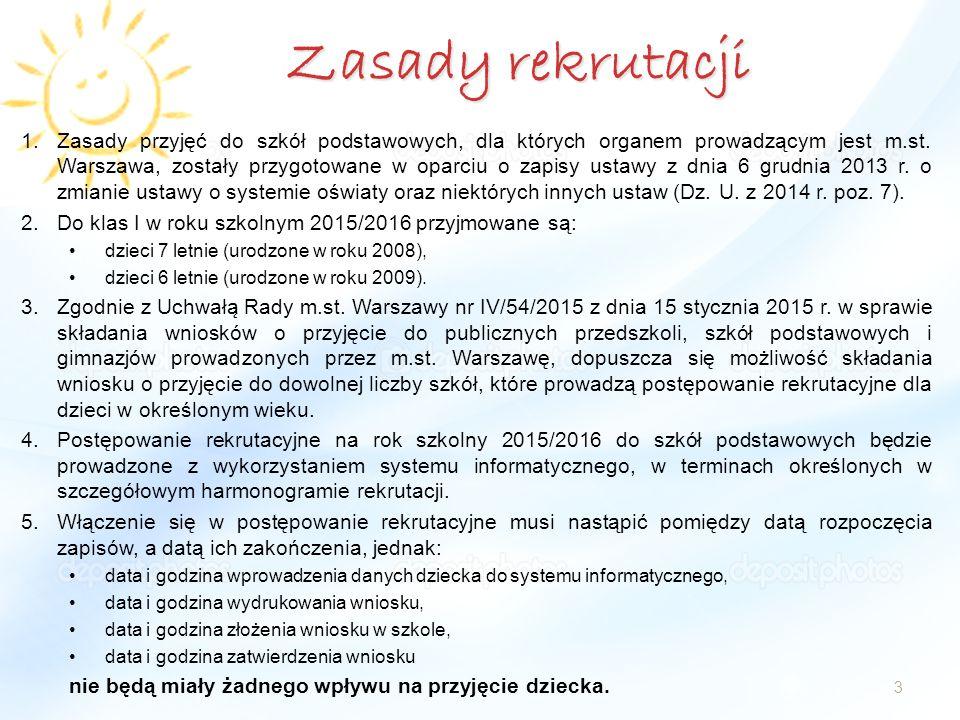 Zasady rekrutacji 3 1.Zasady przyjęć do szkół podstawowych, dla których organem prowadzącym jest m.st. Warszawa, zostały przygotowane w oparciu o zapi