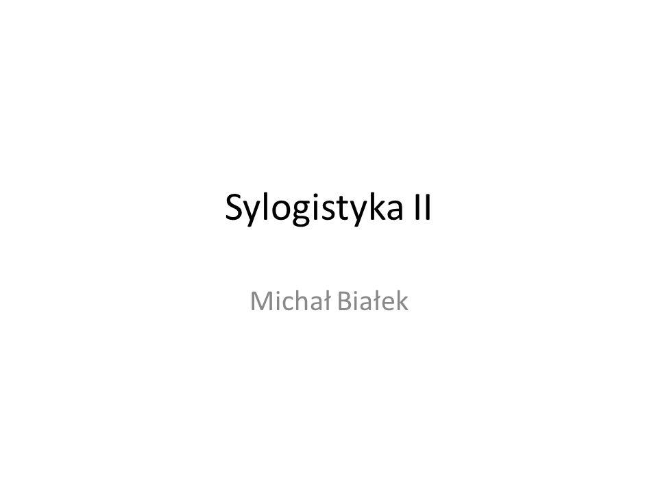 Sylogistyka II Michał Białek