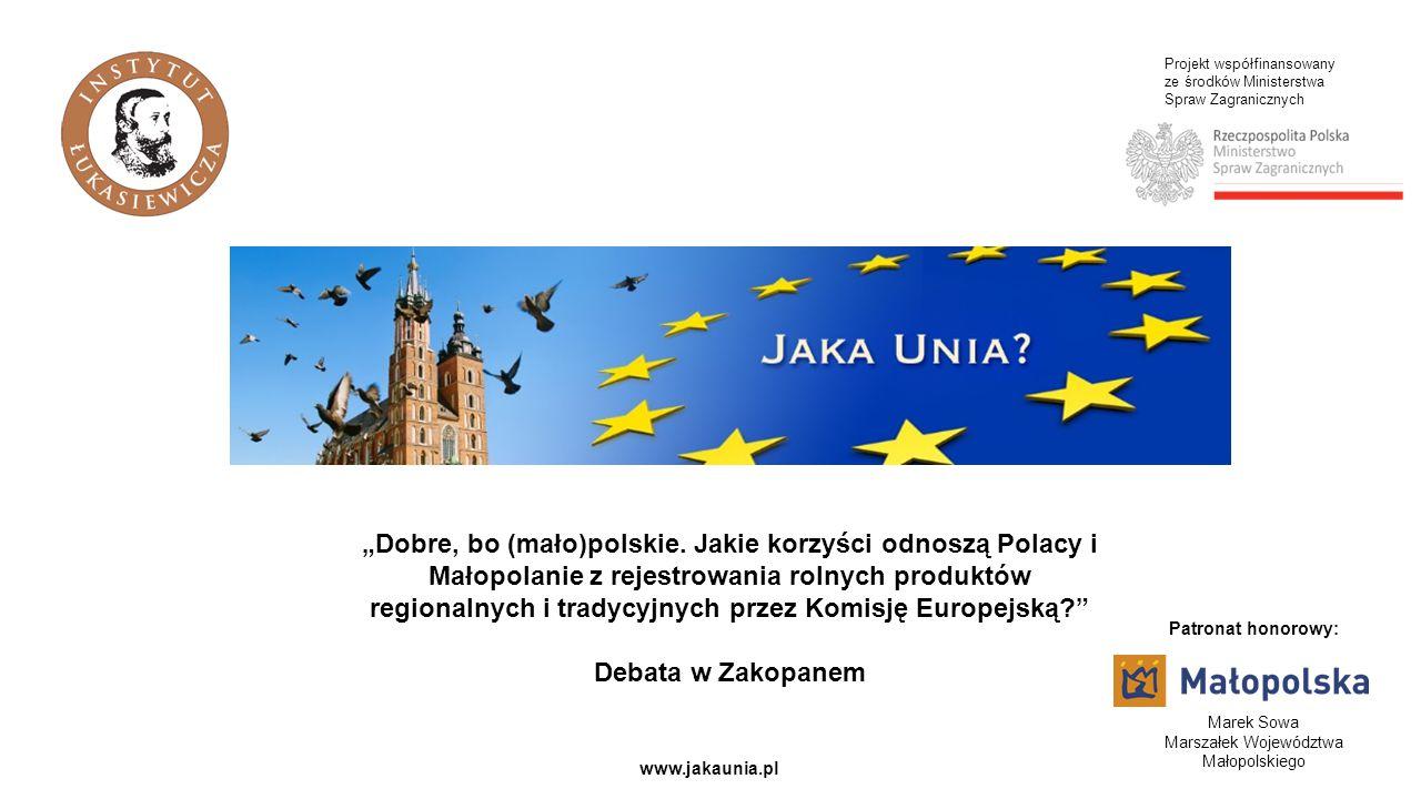"""Projekt współfinansowany ze środków Ministerstwa Spraw Zagranicznych www.jakaunia.pl """"Dobre, bo (mało)polskie. Jakie korzyści odnoszą Polacy i Małopol"""