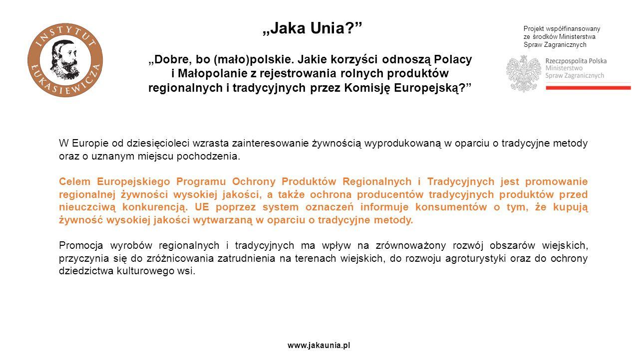 """Projekt współfinansowany ze środków Ministerstwa Spraw Zagranicznych www.jakaunia.pl """"Jaka Unia """"Dobre, bo (mało)polskie."""