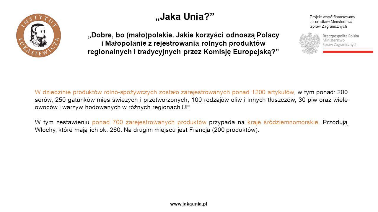 """Projekt współfinansowany ze środków Ministerstwa Spraw Zagranicznych www.jakaunia.pl """"Dobre, bo (mało)polskie."""