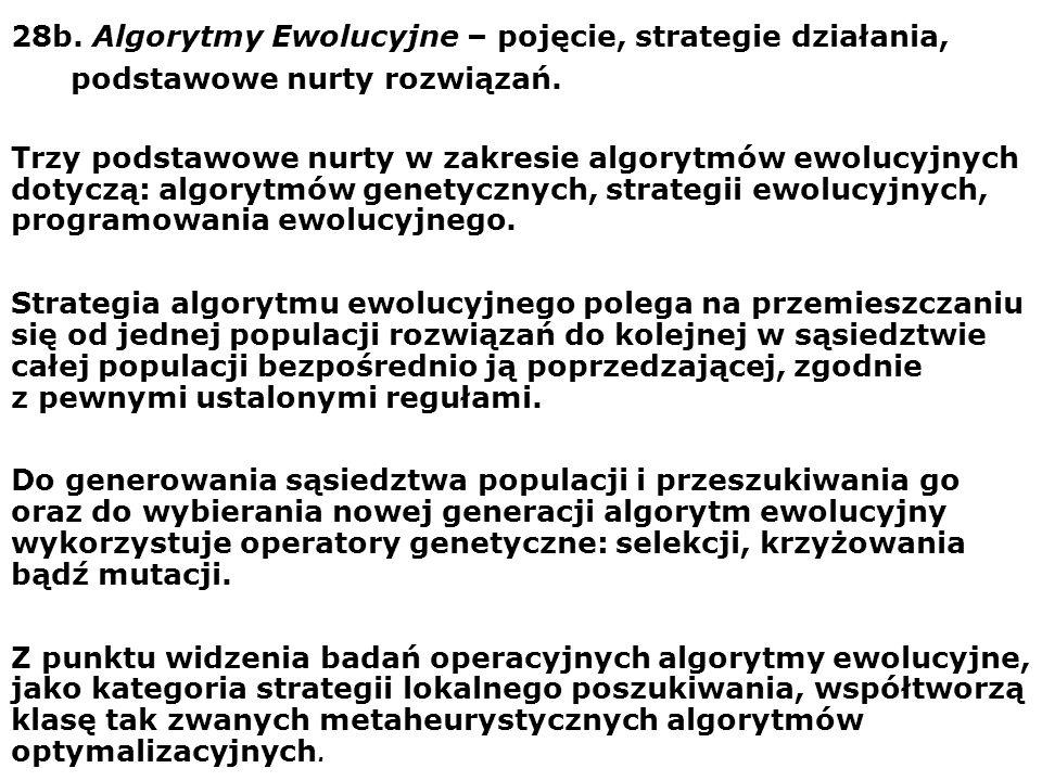 28b. Algorytmy Ewolucyjne – pojęcie, strategie działania, podstawowe nurty rozwiązań. Trzy podstawowe nurty w zakresie algorytmów ewolucyjnych dotyczą