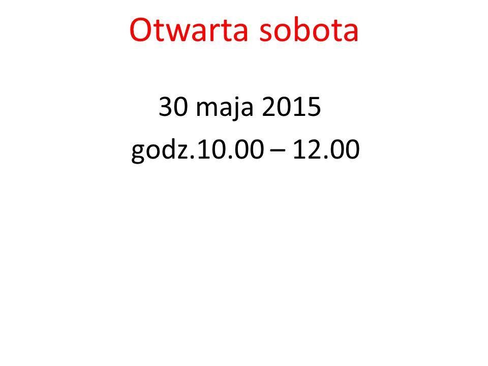 Otwarta sobota 30 maja 2015 godz.10.00 – 12.00